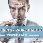 6 Bad Workplace Habits To Avoid For Healthy Living
