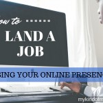 How To Use Your Online Presence To Land A Job
