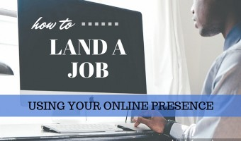 how to land a job using online presence