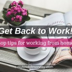Get More Done: Top Tips For Working From Home