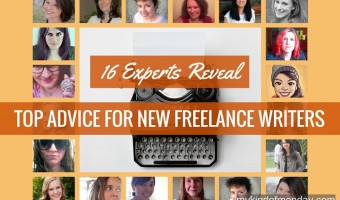 16 Experts Reveal: Top Advice For New Freelance Writers