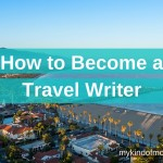 How To Become A Travel Writer