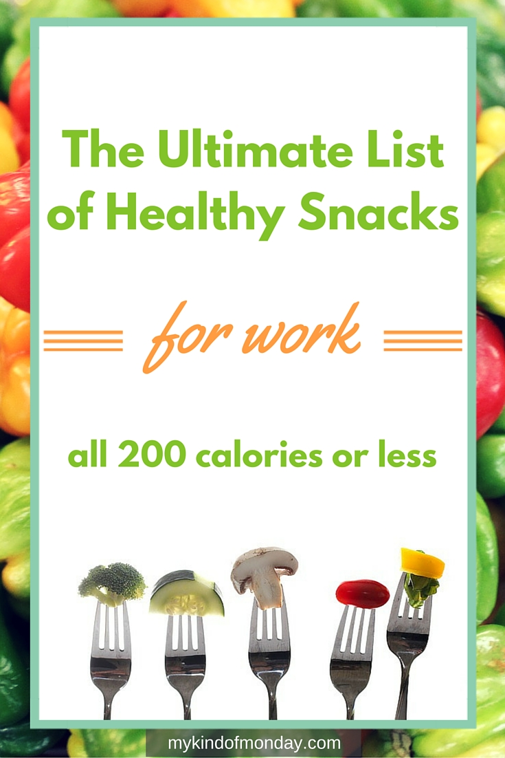 The Ultimate List of Healthy Snacks for Work - All 200 Calories or Less