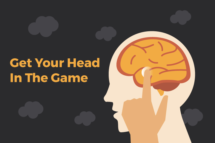 Get your head in the game