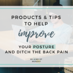 Improve Posture At Work With These Products And Tips